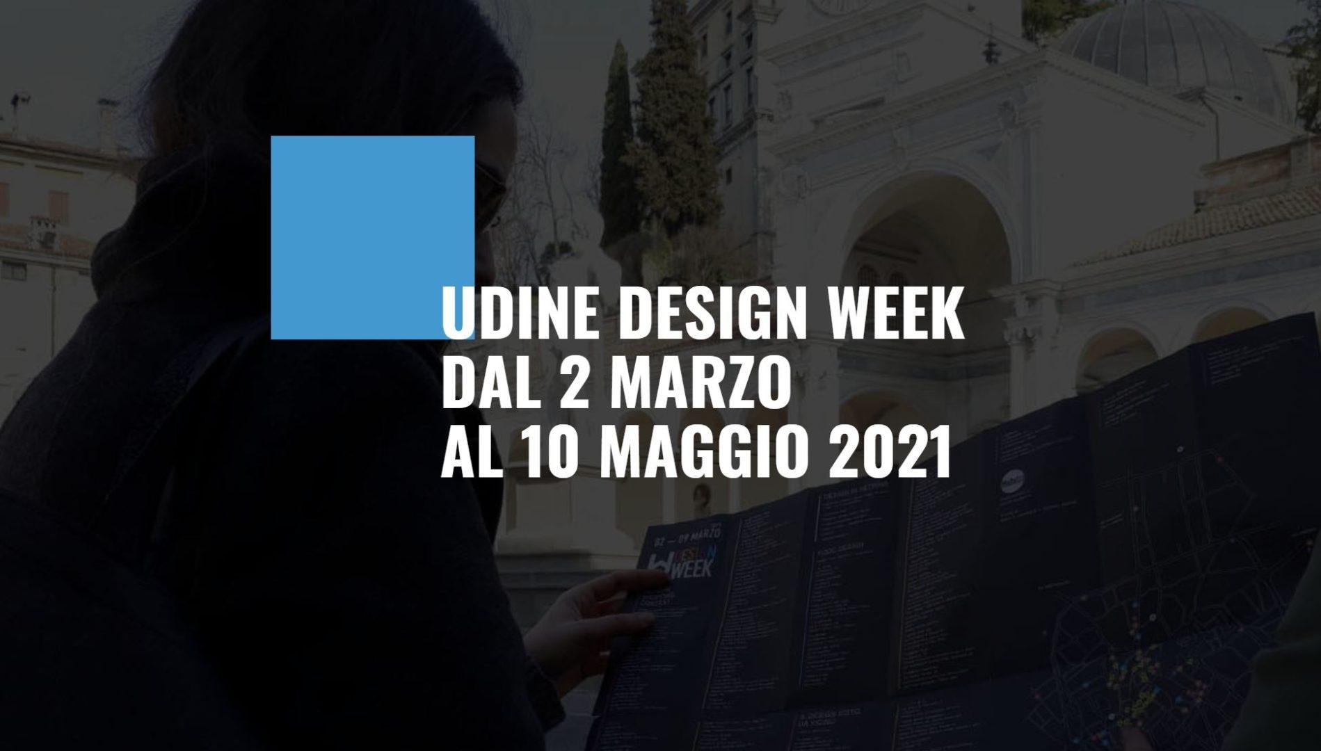 Udine Design Week fino al 10 maggio 2021