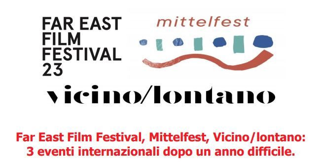 Far East Film Festival, Mittelfest, Vicino/lontano: 3 eventi internazionali dopo un anno difficile
