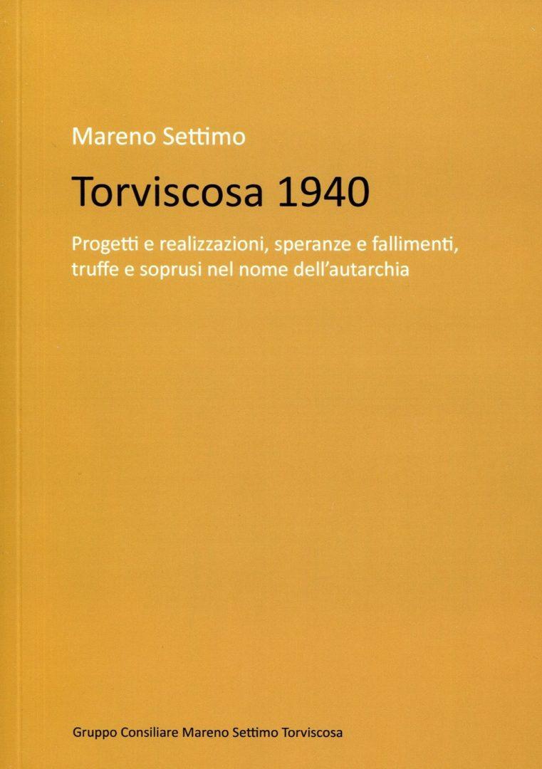 Presentazione libro: Torviscosa 1940. venerdì 18 giugno