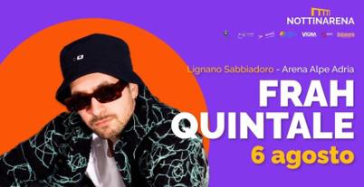 Frah Quintale a Lignano  6 agosto 2021